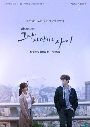 Korean Drama 그냥 사랑하는 사이 / Just Between Lovers /  Just in Love / Just Lovers / Rain or Shine